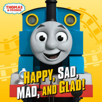 Book cover for Happy, Sad, Mad, and Glad! (Thomas & Friends)