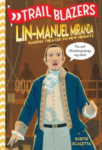 Book cover for Trailblazers: Lin-Manuel Miranda