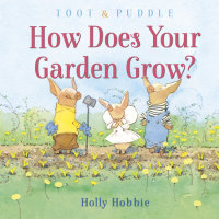 Book cover for Toot & Puddle: How Does Your Garden Grow?