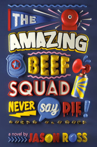 Book cover for The Amazing Beef Squad: Never Say Die!
