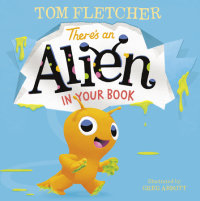 Book cover for There\'s an Alien in Your Book