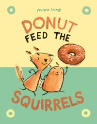 Cover of Donut Feed the Squirrels cover