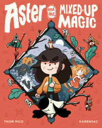 Book cover for Aster and the Mixed-Up Magic