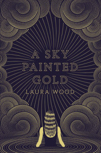 Cover of A Sky Painted Gold cover