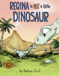 Cover of Regina Is NOT a Little Dinosaur cover