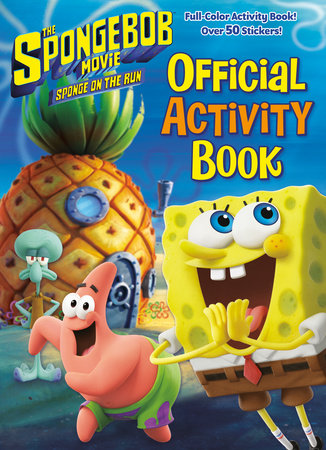 The SpongeBob Movie: Sponge on the Run: Official Activity Book (SpongeBob  SquarePants)