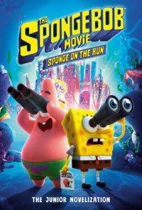 Book cover for The SpongeBob Movie: Sponge on the Run: The Junior Novelization (SpongeBob  SquarePants)
