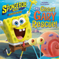 Book cover for The SpongeBob Movie: Sponge on the Run: The Great Gary Rescue! (SpongeBob SquarePants)