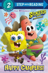 Book cover for The SpongeBob Movie: Sponge on the Run: Happy Campers! (SpongeBob SquarePants)