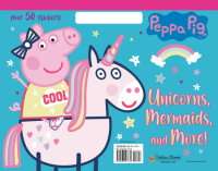 Book cover for Unicorns, Mermaids, and More! (Peppa Pig)