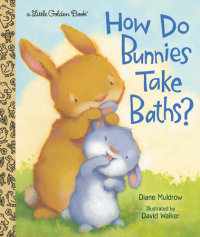 Book cover for How Do Bunnies Take Baths?