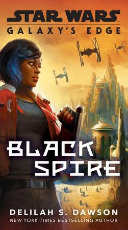Galaxy's Edge: Black Spire (Star Wars)