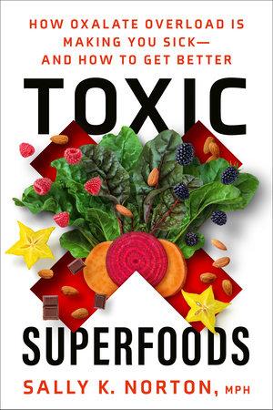 Toxic Superfoods