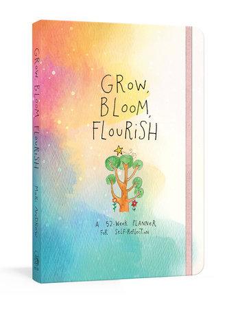 Grow, Bloom, Flourish