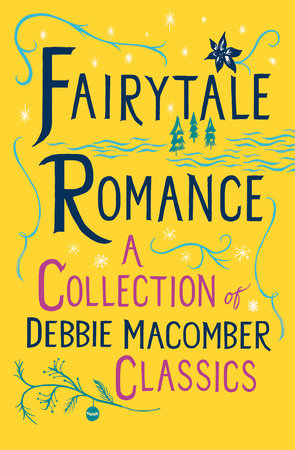 Fairytale Romance: A Collection of Debbie Macomber Classics