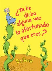 Cover of ¿Te he dicho alguna vez lo afortunado que eres? (Did I Ever Tell You How Lucky You Are? Spanish Edition) cover