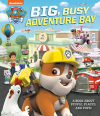 Book cover for Big, Busy Adventure Bay: A Book About People, Places, and Pups! (PAW Patrol)