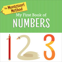 Book cover for The Montessori Method: My First Book of Numbers
