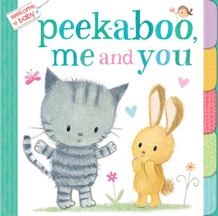 Welcome, Baby: Peek-A-Boo, Me and You