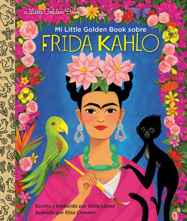 Mi Little Golden Book sobre Frida Kahlo (My Little Golden Book About Frida Kahlo Spanish Edition)