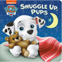 Book cover for Snuggle Up, Pups (PAW Patrol)