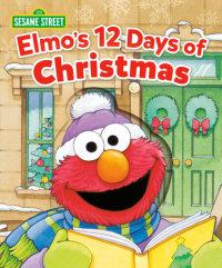 Book cover for Elmo\'s 12 Days of Christmas (Sesame Street)