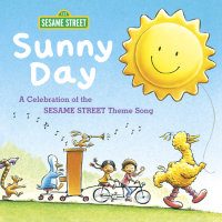 Cover of Sunny Day: A Celebration of the Sesame Street Theme Song cover