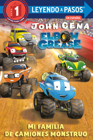 Mi familia de camiones monstruo (Elbow Grease) (My Monster Truck Family Spanish Edition)