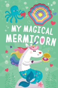 Book cover for My Magical Mermicorn