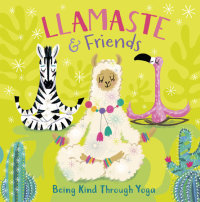 Cover of Llamaste and Friends cover