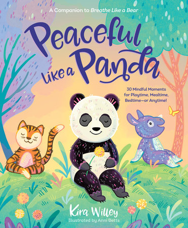 Cover image for Peaceful Like a Panda: 30 Mindful Moments for Playtime, Mealtime, Bedtime-or Anytime!