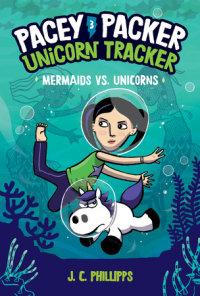 Book cover for Pacey Packer, Unicorn Tracker 3: Mermaids vs. Unicorns