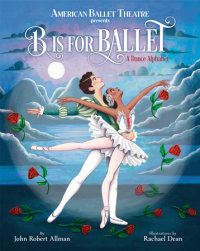 Cover of B Is for Ballet: A Dance Alphabet (American Ballet Theatre) cover
