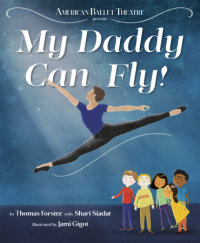 Cover of My Daddy Can Fly! (American Ballet Theatre) cover