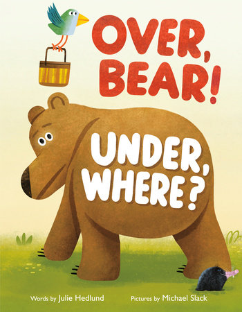 Over, Bear! Under, Where?