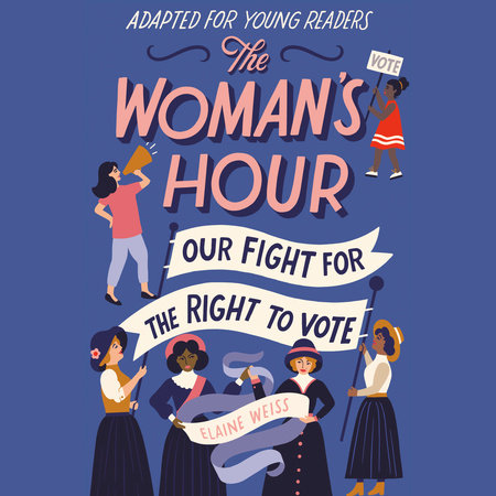 The Woman's Hour (Adapted for Young Readers)