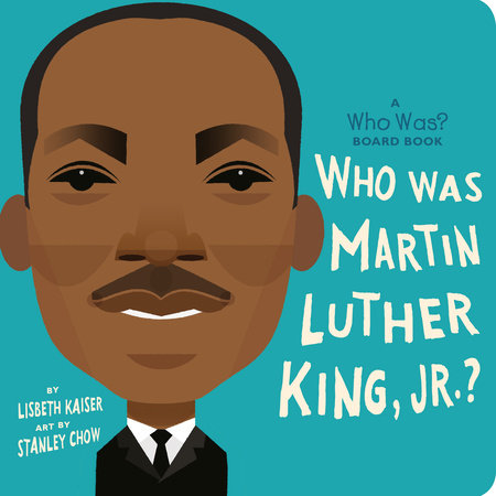 Who Was Martin Luther King, Jr.?: A Who Was? Board Book