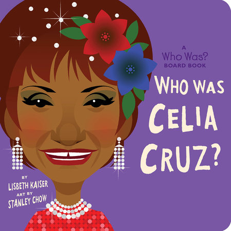 Who Was Celia Cruz?: A Who Was? Board Book