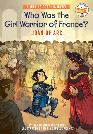 Who Was the Girl Warrior of France?: Joan of Arc