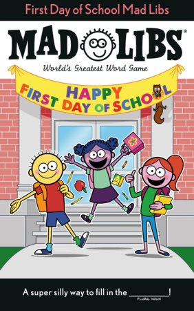 First Day of School Mad Libs