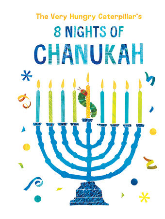 The Very Hungry Caterpillar's 8 Nights of Chanukah