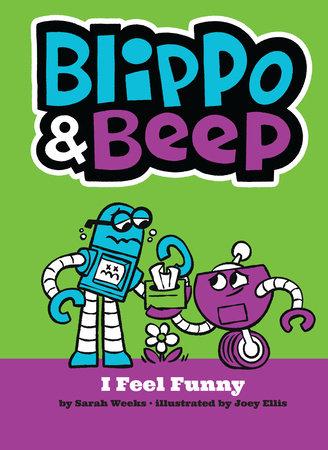 Blippo and Beep: I Feel Funny