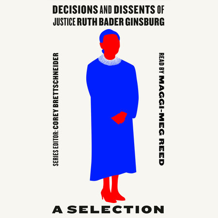 Decisions and Dissents of Justice Ruth Bader Ginsburg