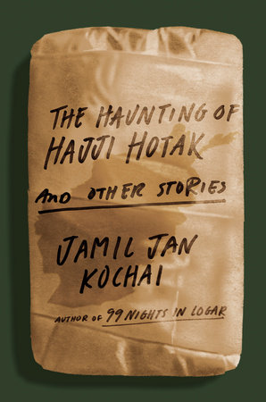 The Haunting of Hajji Hotak and Other Stories