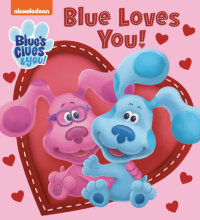 Book cover for Blue Loves You! (Blue\'s Clues & You)