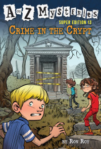 Book cover for A to Z Mysteries Super Edition #13: Crime in the Crypt