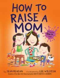 Book cover for How to Raise a Mom