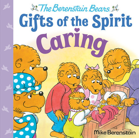 Caring (Berenstain Bears Gifts of the Spirit)