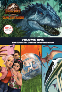 Cover of Camp Cretaceous, Volume One: The Deluxe Junior Novelization (Jurassic World:  Camp Cretaceous)