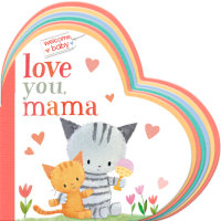 Book cover for Welcome, Baby: Love You, Mama